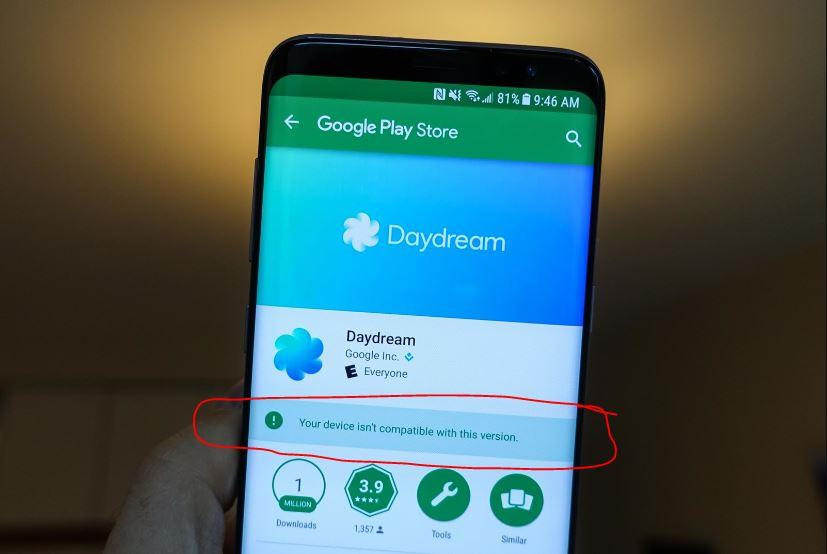 2e7fc420ceb The error message when users try to install Google Daydream on the Samsung  Galaxy S8. Photo  Android Community