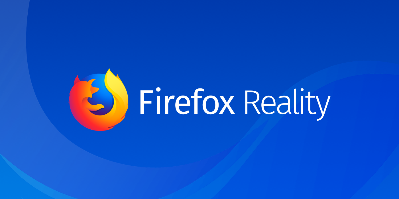 Firefox Reality Is Mozilla's New Browser Built For VR And AR