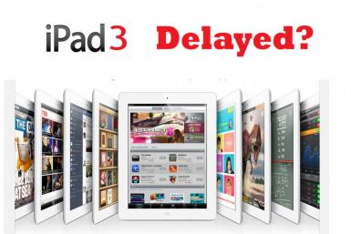 ipad3 delayed?