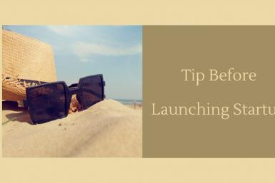 Tip Before Launching Startup
