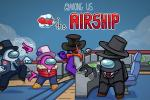 The Airship New Among Us update out now!