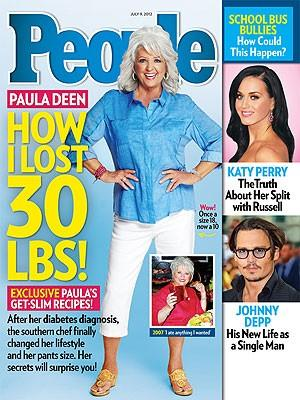 Just six months after announcing that she was diagnosed with Type 2 diabetes, Southern cuisine chef Paula Deen sported massive weight loss on the cover of People magazine, admitting that she shed 30 pounds and dropped from a women's size 18 to a 10 with a