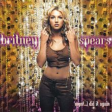 "Britney Spears, ""Oops!... I Did It Again"""